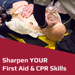 Sharpen Your First Aid and CPR skills