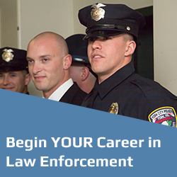 Begin your Career in Law Enforcement