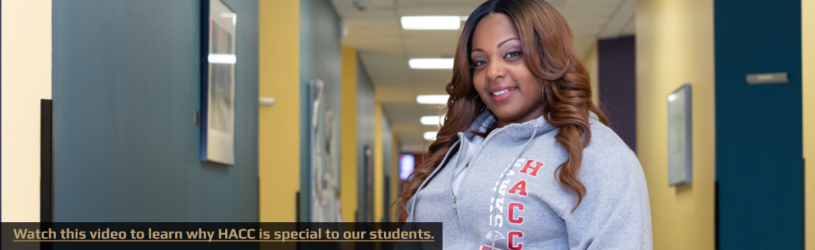 Watch a video to learn why HACC is special to our students